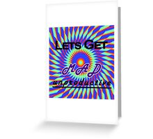 Lets Get MAD Unproductive Greeting Card