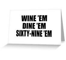 Dumb And Dumber Seabass - Wine Em Dine Em Sixty Nine Em Greeting Card