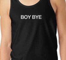 Boy Bye Tank Top