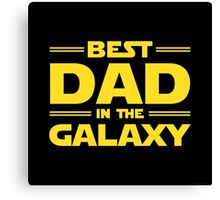 Star Wars - Best Dad in The Galaxy Canvas Print