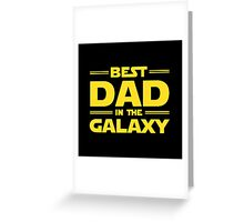 Star Wars - Best Dad in The Galaxy Greeting Card