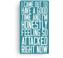 Feeling So Attacked Right Now (white) Canvas Print