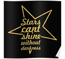 Stars cant shine... Inspirational Quote Poster