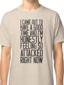 Feeling So Attacked Right Now (black) Classic T-Shirt