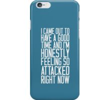 Feeling So Attacked Right Now (white) iPhone Case/Skin