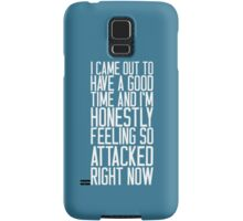 Feeling So Attacked Right Now (white) Samsung Galaxy Case/Skin