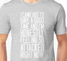 Feeling So Attacked Right Now (white) Unisex T-Shirt