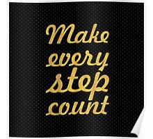 Make every step count... Gym Motivational Quote Poster