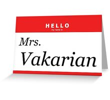 Hello, My Name is Mrs. Vakarian Greeting Card