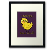 i tweeted before it was cool ;) Framed Print