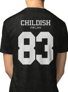Childish Jersey Tri-blend T-Shirt