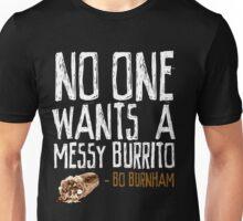 No One Wants A Messy Burrito - Bo Burnham Unisex T-Shirt