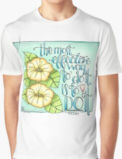 The Most Effective Way To Do It, Is To Do It Graphic T-Shirt