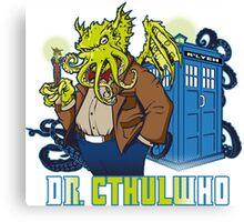 Dr. Cthulwho Canvas Print