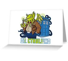 Dr. Cthulwho Greeting Card