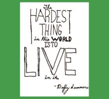 Hardest Thing Quote One Piece - Short Sleeve