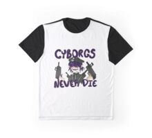 CYBORGS NEVER DIE Graphic T-Shirt