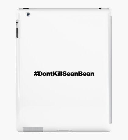 #DontKillSeanBean iPad Case/Skin