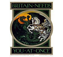 Vintage poster - Britain Needs You At Once Photographic Print
