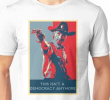 This Isn't A Democracy Anymore Unisex T-Shirt