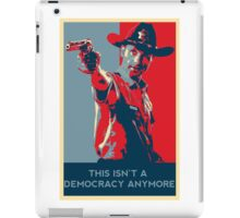 This Isn't A Democracy Anymore iPad Case/Skin