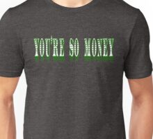 Swingers Quote - You're So Money Unisex T-Shirt