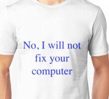 No, I will not fix your computer Blue T-Shirt