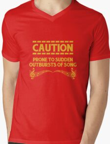 Caution Prone to Sudden Outbursts of Song Mens V-Neck T-Shirt