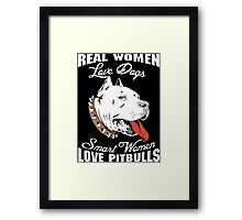 Real Women Love Pitbulls Dog Framed Print