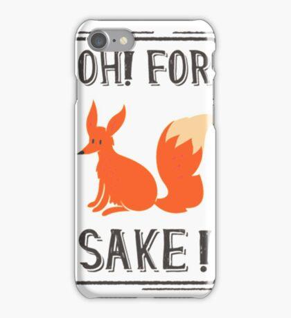 Oh for fox sake iPhone Case/Skin