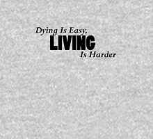 Dying is Easy Living is Harder- Hamilton Unisex T-Shirt