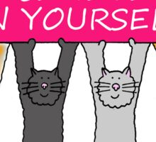 Believe in yourself, cartoon cats. Sticker