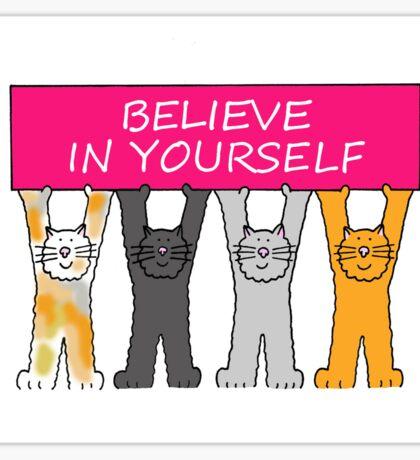 Believe in yourself, cartoon cats. Sticker