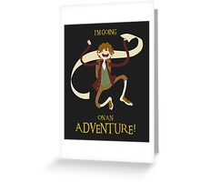 It's time for Bilbo to go ON AN ADVENTURE! Greeting Card