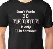 Don't panic 30 thirty is only 12 in scrabble - T-shirts & Hoodies Unisex T-Shirt