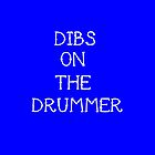 Dibs on the drummer by 1DxShirtsXLove