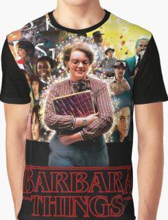 Barbara Things - Stranger Things Graphic T-Shirt