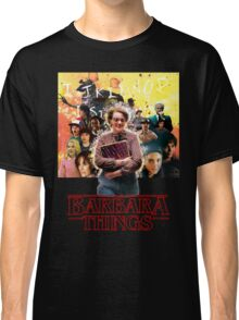 Barbara Things - Stranger Things Classic T-Shirt