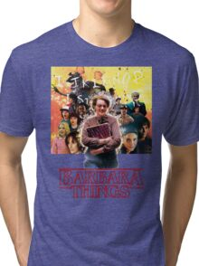 Barbara Things - Stranger Things Tri-blend T-Shirt