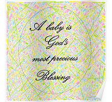 A Baby is God's Most Precious Blessing Poster