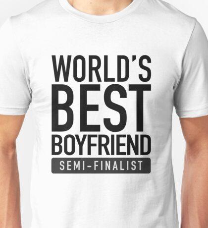World's Best Boyfriend Semi-Finalist Unisex T-Shirt