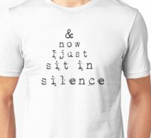 sit in silence Unisex T-Shirt
