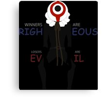 Winners are righteous, Losers are evil Anime Manga Shirt Canvas Print