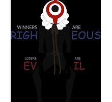 Winners are righteous, Losers are evil Anime Manga Shirt Photographic Print