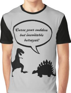 Curse your sudden but inevitable betrayal! Graphic T-Shirt