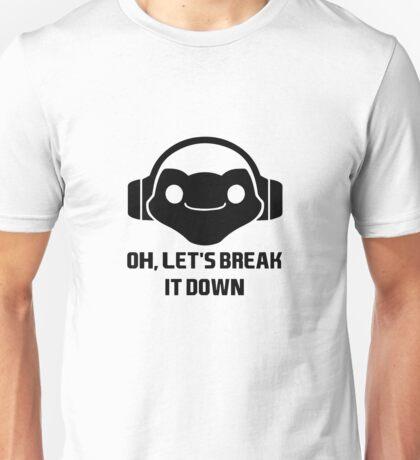 Oh, Let's Break It Down Unisex T-Shirt