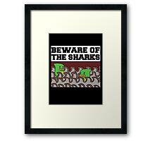 Beware of the sharks Framed Print