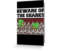 Beware of the sharks Greeting Card