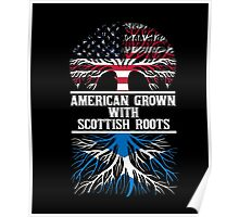 Proud Nation Gift American Grown With Scottish Roots T-Shirt Poster