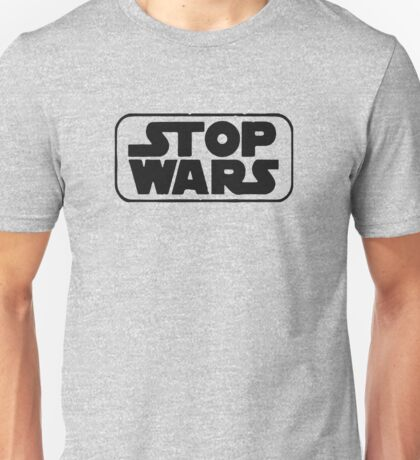 STOP WARS FUNNY LOGO Unisex T-Shirt